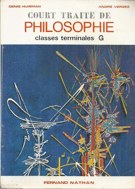 Huisman, Vergez, Court traité de philosophie, Terminales G (1970)