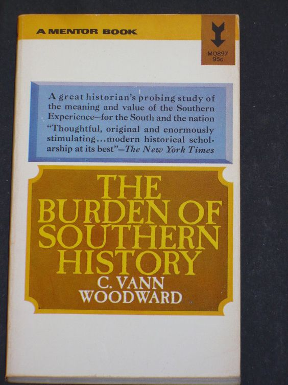 The Burden Of Southern History by C. Vann Woodward