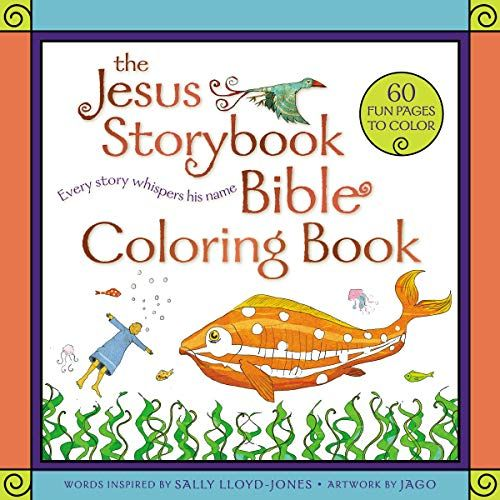 The Jesus Storybook Bible Coloring Book Every Story Whispers His Name By Sally Lloyd Jones In 2020 Bible Coloring Bible Story Book Coloring Books