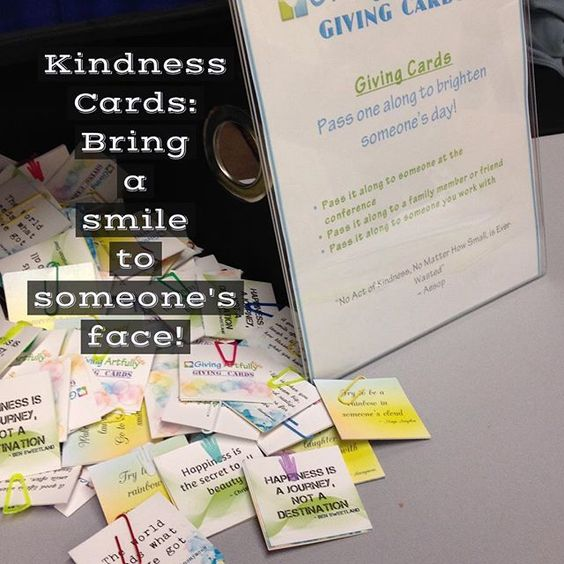 Tip:  Pass along kindness cards to brighten someone's day!