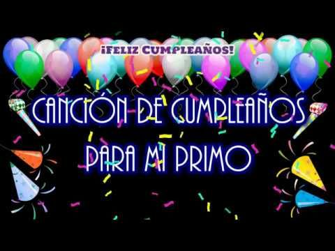 Canción Que Los Cumplas Feliz Para Mi Primo Youtube Happy Birthday Cards Happy Birthday Wishes Happy Brithday