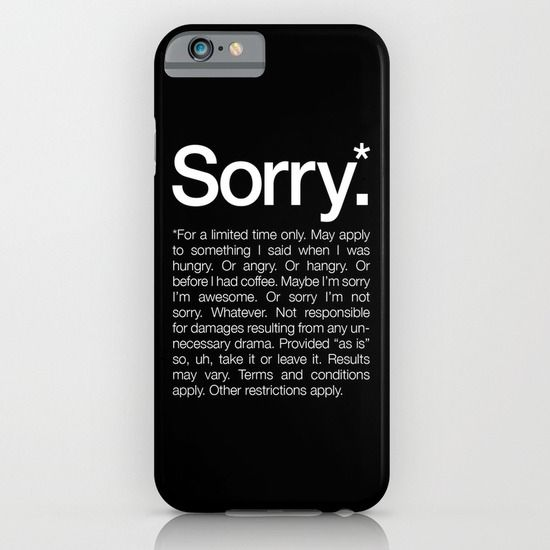 Sorry.*+For+a+limited+time+only.+iPhone+&+iPod+Case+by+WORDS+BRAND™+-+$35.00