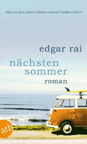Nächsten Sommer: Roman von Edgar Rai http://www.amazon.de/dp/374662732X/ref=cm_sw_r_pi_dp_q9rXub0BP2AS2