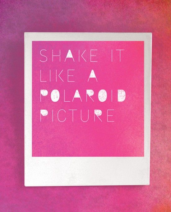 why it's time for you to shake things up #biztips: Polaroid Pictures, Cuteness Polaroid, Picture Roze, Picture Typographic, Ffffound Shake, Craftiness Craft, Beachbody Coaching, Papernstitch Handmade