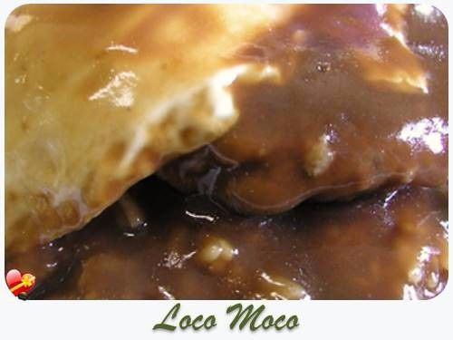 Loco Moco - We have our own variation - instead of a hamburger patty ...