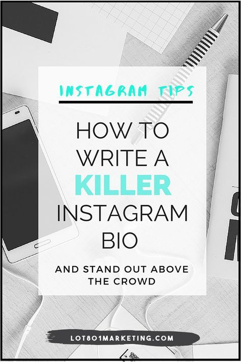 How To Write A Killer Instagram Bio: Stand Out Above The Crowd