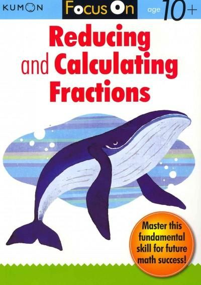 Kumon Focus on Reducing and Calulating Fractions