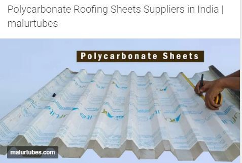 Malur Tubes Pvt Ltd Gives Best Nature Of Polycarbonate Roofing Sheets In India The Polycarbonate India Steel Tube