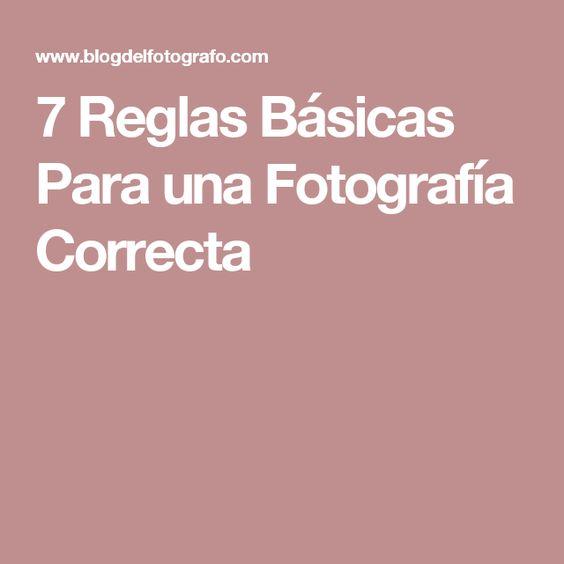 7 Reglas Básicas Para una Fotografía Correcta