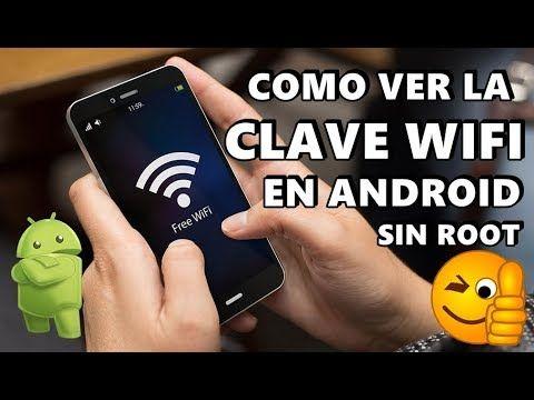 Como Ver La Clave Wifi En Android Sin Root Sin Apps 2018 Youtube Claves Wifi Trucos Para Whatsapp Trucos Para Android
