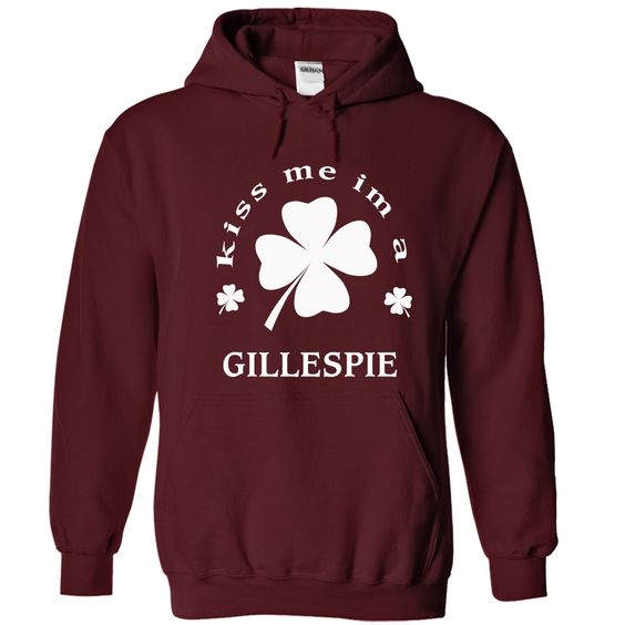 Kiss me I'm A GILLESPIE St. Patricks day