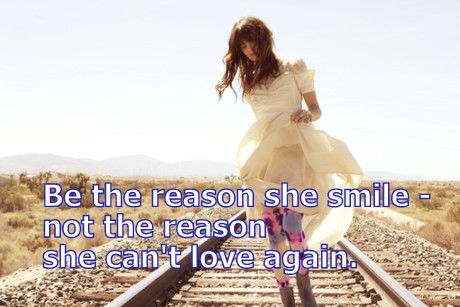 Be the reason she smile