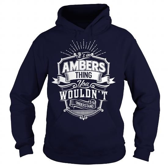 nice AMBERS t shirt, Its a AMBERS Thing You Wouldnt understand Check more at http://cheapnametshirt.com/ambers-t-shirt-its-a-ambers-thing-you-wouldnt-understand.html