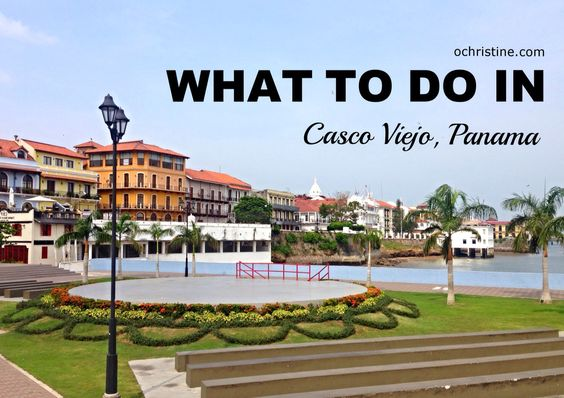 The best things to do in Casco Antiguo, Panamá