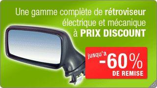 Une gamme complète de rétroviseur électrique et mécanique à prix discount
