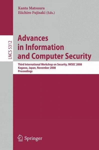 Advances in Information and Computer Security: Third International Workshop on Security, Iwsec 2008, Kagawa, Japa...