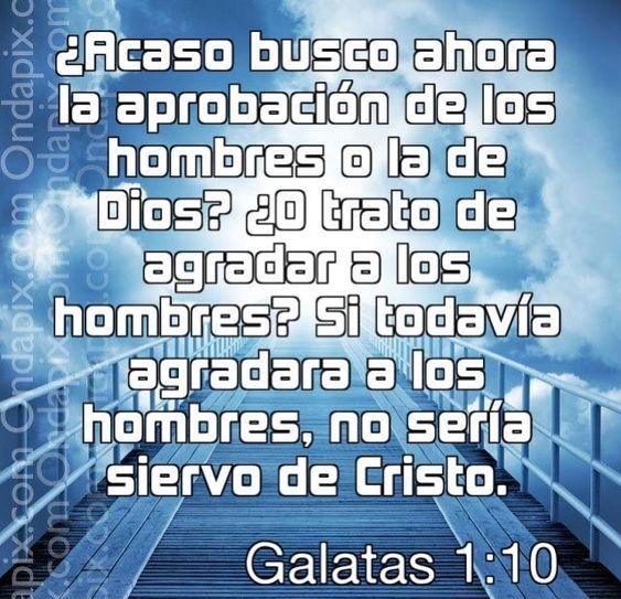 La aprobacion de los hombres es pasajera... Pero la aprobacion de Dios es eterna.. Tu escojes??? Bendiciones.....
