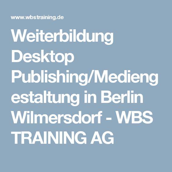 Weiterbildung Desktop Publishing/Mediengestaltung in Berlin Wilmersdorf - WBS TRAINING AG