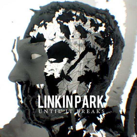 Linkin Park – Until It Breaks (single cover art)