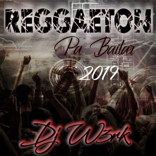 Reggaeton Pa Bailar Mix 2019 Best Mix By Dj W3rk Reggaeton Mixing Dj Dj