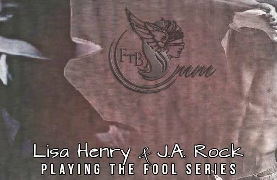 Lisa Henry & J.A. Rock (Playing the Fool)