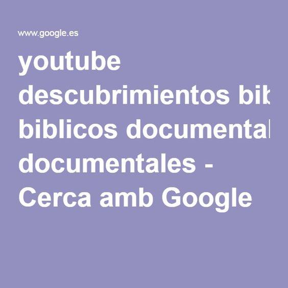 youtube descubrimientos biblicos documentales - Cerca amb Google