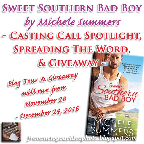 Blog Tour - Sweet Southern Bad Boy by Michele Summers | Casting Call Spotlight, Spreading the Word, & Novel Giveaway