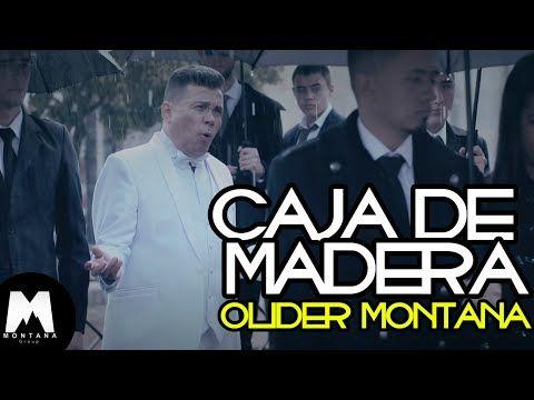 Olider Montana Caja De Madera Video Oficial Youtube Cajas De Madera De Madera Cajas