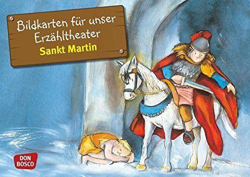 Bildkarten für unser Erzähltheater: Sankt Martin. Kamishibai Bildkartenset. Entdecken. Erzählen. Begreifen. Geschichten von Heiligen und Vorbildern. ... und Heiligen für unser Erzähltheater)