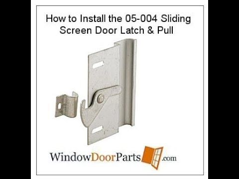 How To Install The 05 004 Sliding Screen Door Latch Pull