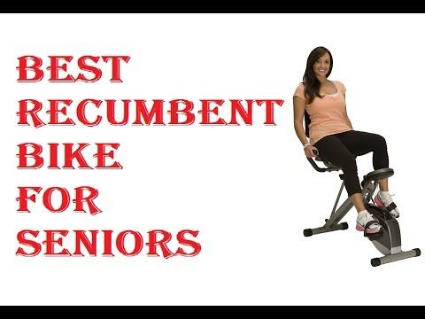 Best Recumbent Bike For Seniors Top 5 Review And Pick Biking Workout Best Exercise Bike Complete Body Workout