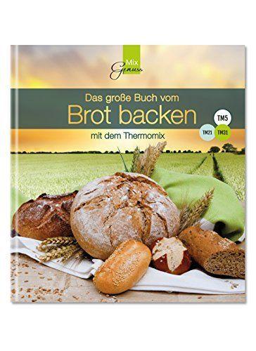 Das große Buch vom Brot backen: mit dem Thermomix, http://www.amazon.de/dp/394380710X/ref=cm_sw_r_pi_awdl_Nko0vb0RP22HA