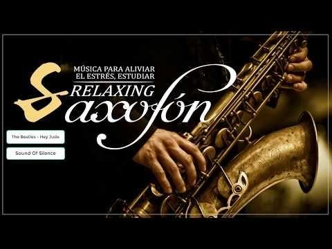 Musica Clasica Relajante Saxofón Instrumental Musica Instrumental De Los 60 Y 70 Y 80 Youtube Musica Clasica Musica Musica Instrumental