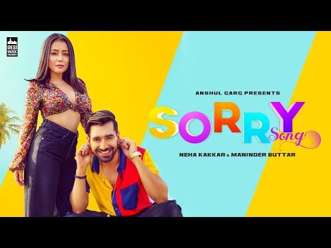 Sorry Song Lyrics Neha Kakkar Songs Neha Kakkar Bollywood Songs