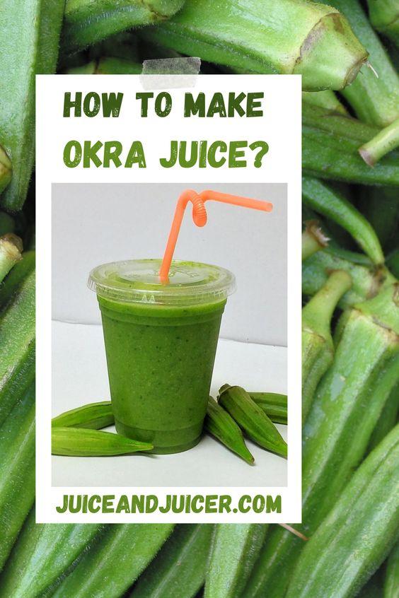 How To Make Okra Juice