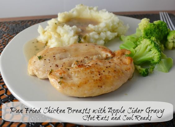 Pan Fried Chicken Breasts with Apple Cider Gravy from Hot Eats and Cool Reads