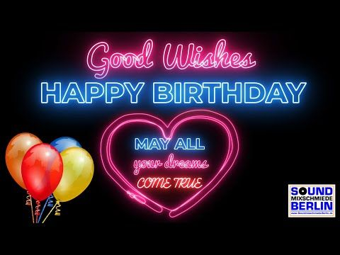Happy Birthday Song New Good Wishes Happy Birthday Song 2019
