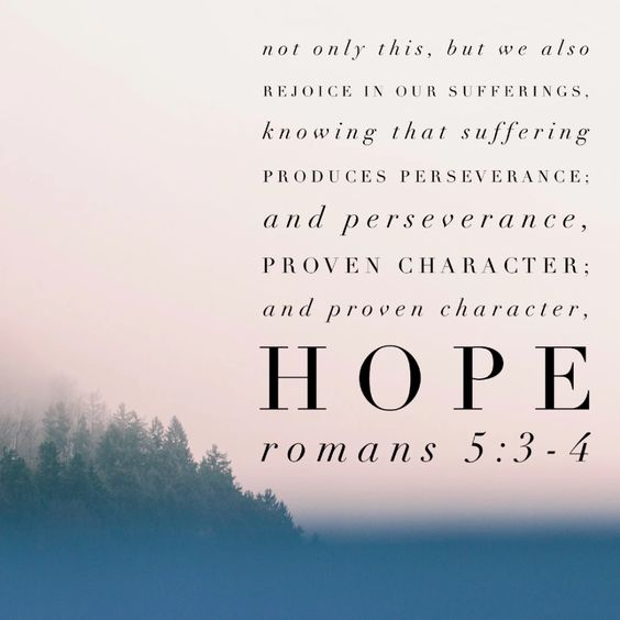 Romans 5:3-4 - Suffering Produces Hope - Free Download – Bible Verses To Go
