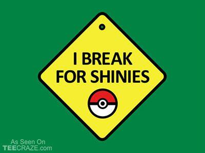 I Break For Shinies T-Shirt - http://teecraze.com/i-break-for-shinies-t-shirt/ -  Designed by Snorg Tees