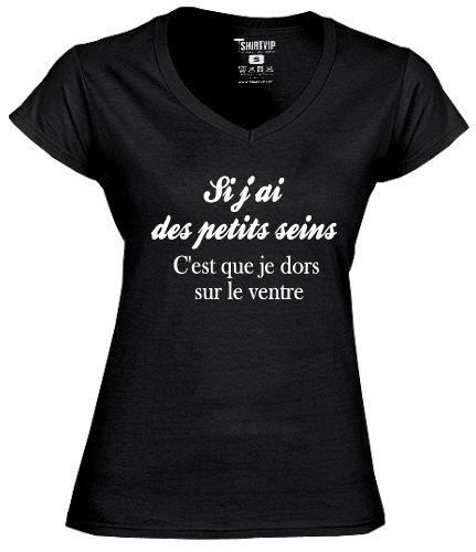 """Le T-shirt pour les petites poitrines qui ont de l'humour :  """" Si j'ai des petits seins c'est que je dors sur le ventre """" www.tshirtvip.com"""