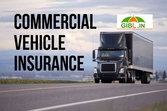 Commercial Vehicle Insurance Policy Commercial Vehicle Insurance