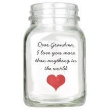 Dear Grandma I love you more than anything Heart Mason Jar