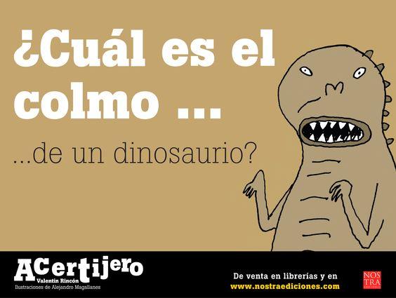 Cul Es El Colmo De Un Dinosaurio Tener Complejo