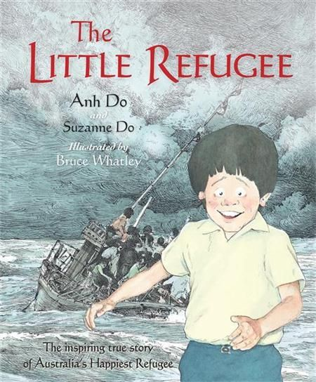 """""""The little refugee"""", by Anh Do and Suzanne Do ; illustrated by Bruce Whatley - Anh Do nearly didn't make it to Australia. His entire family came close to losing their lives as they escaped from war-torn Vietnam in an overcrowded boat. It was a dangerous journey, with murderous pirates and terrifying storms, but they managed to survive. Life in suburban Australia was also hard for a small boy with no English and funny lunches."""