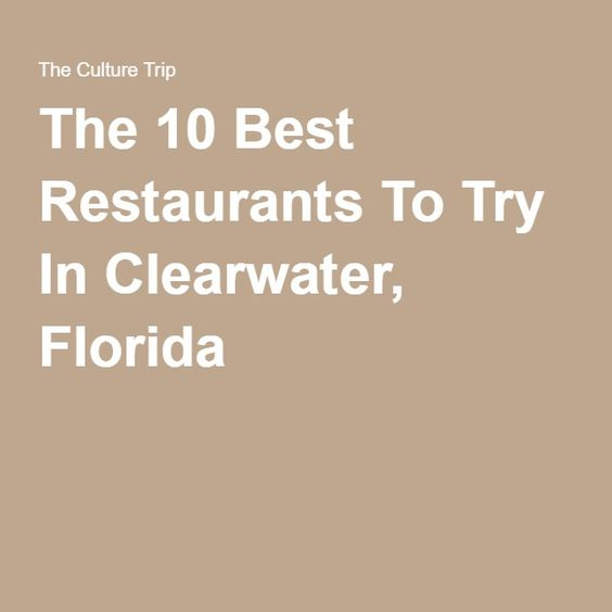 The 10 Best Restaurants To Try In Clearwater, Florida