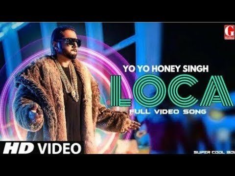 Loca Song Lyrics Yo Yo Honey Singh In 2020 Songs Lyrics Song Lyrics