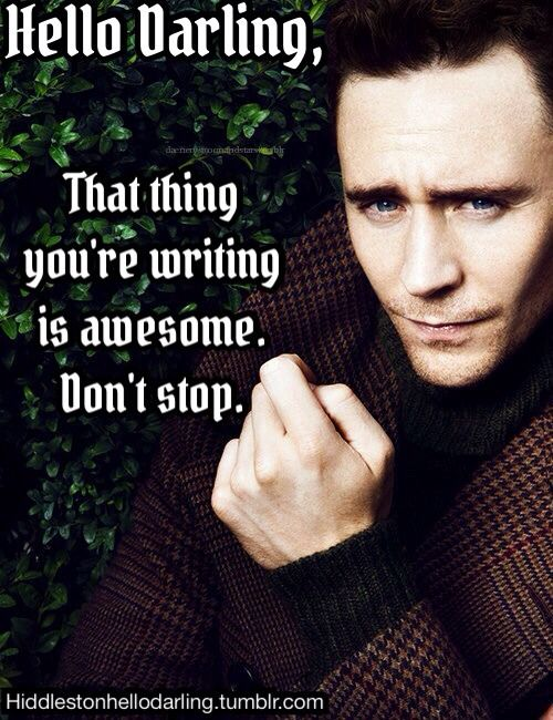 hello darling meme | That thing you're writing is awesome.