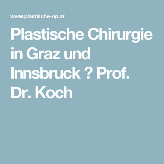 Plastische Chirurgie In Graz Und Innsbruck Prof Dr Koch
