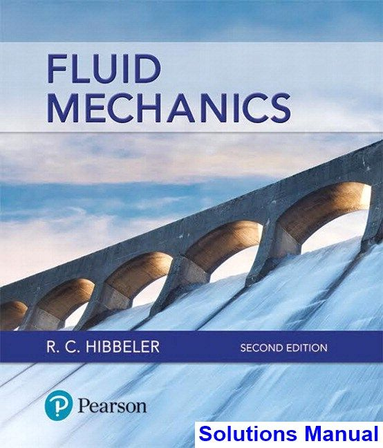 Solutions Manual For Fluid Mechanics 2nd Edition By Hibbeler Ibsn