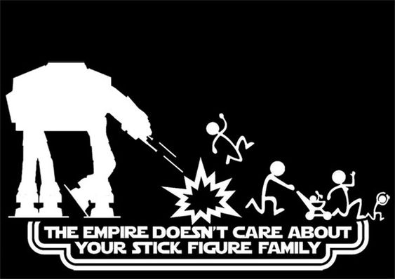 The Empire Doesn T Care About Your Stick Figure Family
